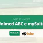 Case de Sucesso | Unimed ABC e mySuite