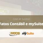 Case de Sucesso | Fatos Contábil Assessoria Empresarial e mySuite