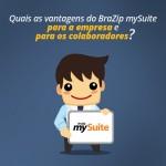 Quais as vantagens do BraZip mySuite para a empresa e para os colaboradores?