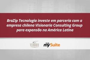 BraZip Tecnologia continua expansão na América Latina através da parceria com a empresa chilena Visionaria Consulting Group