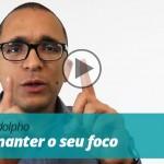 Vídeo | Como manter o seu foco