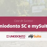 Case de Sucesso | Uniodonto SC e mySuite